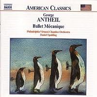 Antheil: Ballet Mecanique by George Antheil (2001-07-23)