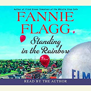 Standing in the Rainbow     A Novel              By:                                                                                                                                 Fannie Flagg                               Narrated by:                                                                                                                                 Kate Reading                      Length: 15 hrs and 11 mins     22 ratings     Overall 4.5