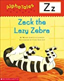 Letter Z: Zack the Lazy Zebra (Alpha Tales)