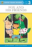 Fox and His Friends (Puffin Young Readers, Level 3)