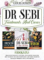 Dr Sebi Treatments And Cures.: 3 books in 1: Discover Your All-Natural, Self-Detox Alkaline Diet Secrets To Cure Herpes(HSV), Reverse Diabetes and Quit Smoking Once and For All