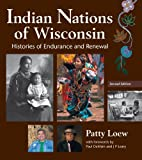 Indian Nations of Wisconsin: Histories of Endurance and Renewal, 2 Edition
