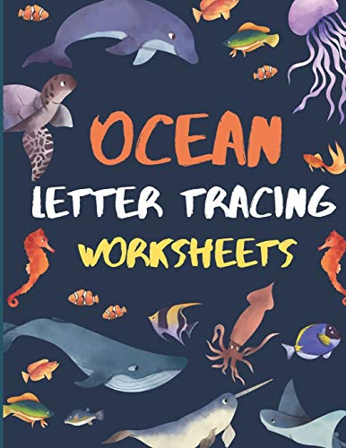Ocean Letter Tracing Worksheets: ABC Practis Pages For Kindergarten - Preschoolers Ages 3-6 Education Book