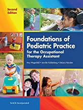 Foundations of Pediatric Practice for the Occupational Therapy Assistant: Second Edition