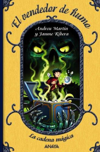 El vendedor de humo: La cadena mágica, 4 (Literatura Infantil (6-11 Años) - La Cadena Mágica)