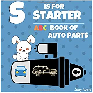 S is for Starter: ABC Book of Auto Parts