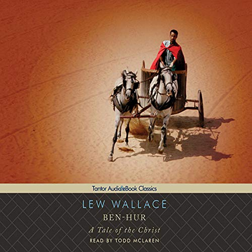 Ben-Hur     A Tale of the Christ              By:                                                                                                                                 Lew Wallace                               Narrated by:                                                                                                                                 Todd McLaren                      Length: 23 hrs and 8 mins     585 ratings     Overall 4.5