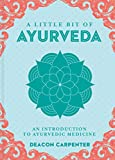 A Little Bit of Ayurveda: An Introduction to Ayurvedic Medicine (Volume 18) (Little Bit Series)