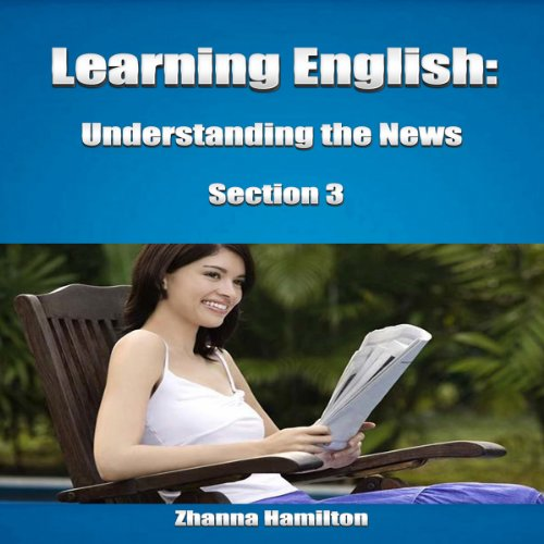 Learning English: Understanding the News, Section 3 audiobook cover art