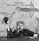 Asylum of the Birds - Roger Ballen