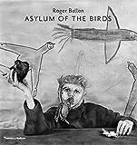 Asylum of the Birds - Roger Ballen