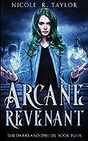 Arcane Revenant (The Darkland Druids)
