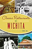 Classic Restaurants of Wichita (American Palate)