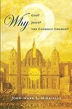 Why God? Why Jesus? Why the Catholic Church?