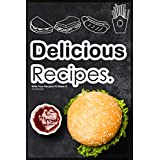 Delicious Recipes - Write Your Recipes To Share It - Notebook: Delicious Recipes - WriteYour Recipes To Share It - Notebook size 6*9 - 108 page