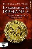 La conquista de Isphanya (Trilogía El León de Cartago 3): Concluye la gran trilogía de El Leon de Cartago