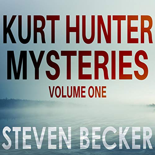 Kurt Hunter Mysteries, Volume One Audiobook By Steven Becker cover art