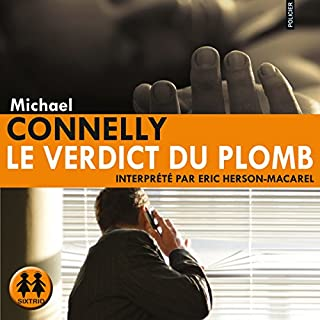 Le verdict du plomb     Harry Bosch 14              By:                                                                                                                                 Michael Connelly                               Narrated by:                                                                                                                                 Éric Herson-Macarel                      Length: 13 hrs and 4 mins     1 rating     Overall 4.0