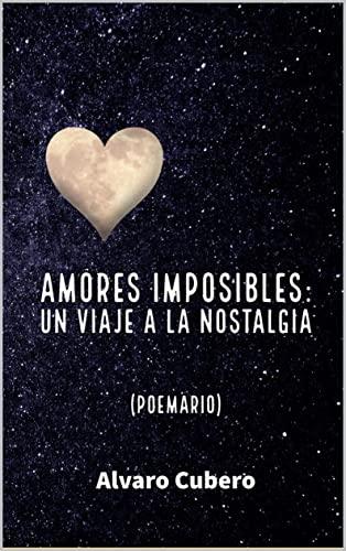 Amores imposibles: Un viaje a la nostalgia de Alvaro Cubero