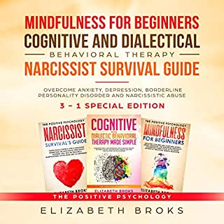 Mindfulness for Beginners, Cognitive and Dialectical Behavioral Therapy, Narcissist Survival Guide: 3 in 1 - Overcome Anxiety, Depression, Borderline Personality...Abuse cover art