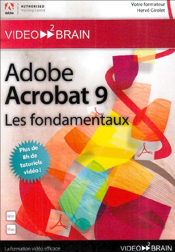 Adobe Acrobat 9: Les fondamentaux (Hervé Girolet)