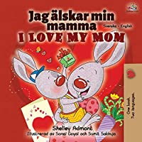 I Love My Mom (Swedish English Bilingual Book) (Swedish English Bilingual Collection)