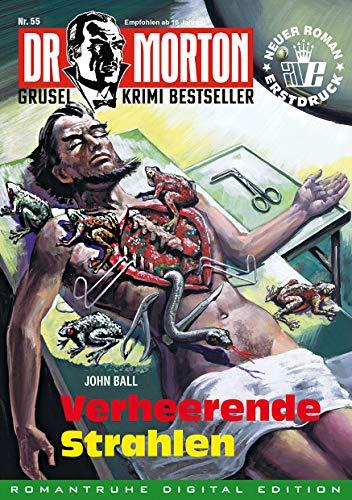 DR. MORTON - Grusel Krimi Bestseller 55: Verheerende Strahlen