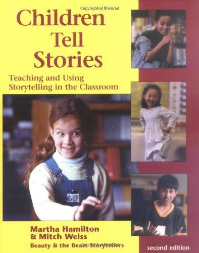 Children Tell Stories: Teaching and Using Storytelling in...
