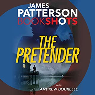 The Pretender                   By:                                                                                                                                 James Patterson,                                                                                        Andrew Bourelle                               Narrated by:                                                                                                                                 Graham Halstead                      Length: 2 hrs and 22 mins     116 ratings     Overall 4.3