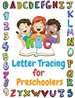 ABC Letter Tracing for Preschoolers: Practice for kids, Line Tracing, Numbers and Letters, - Activity Book, Colouring Book for Toddlers & Kids Ages 3, 4, 5 & 6, for Kindergarten & Preschool Teaches ABC