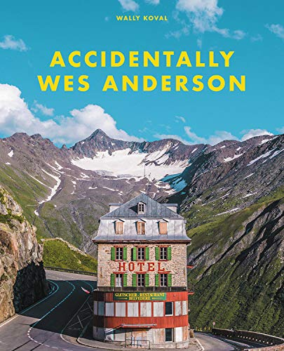 Compare Textbook Prices for Accidentally Wes Anderson  ISBN 9780316492737 by Koval, Wally