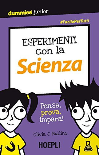 Esperimenti con la scienza: Pensa, prova, impara!
