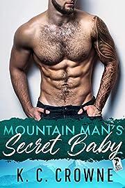 Mountain Man's Secret Baby: A Second Chance Secret Baby Romance