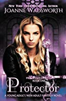 Protector: A Young Adult / New Adult Fantasy Novel (Princesses of Myth)