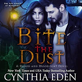 Bite the Dust     Blood and Moonlight, Book 1              By:                                                                                                                                 Cynthia Eden                               Narrated by:                                                                                                                                 Sophie Eastlake                      Length: 7 hrs and 43 mins     12 ratings     Overall 4.8