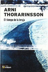 El tiempo de la bruja par Arni Thorarinsson