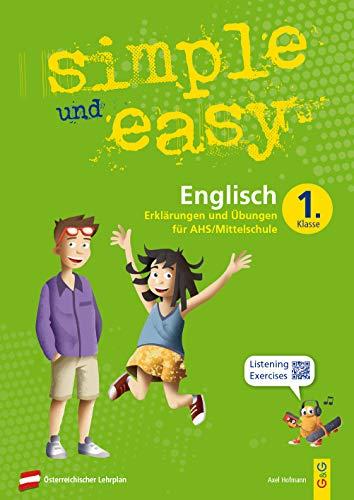 simple und easy Englisch 1: Erklärungen und Übungen für die 1. Klasse AHS/Mittelschule