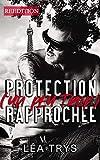 Protection (un peu trop) rapprochée