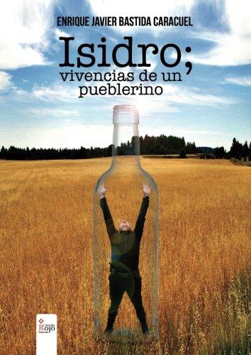 Isidro : vivencias de un pueblerino