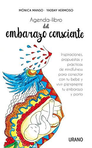 Agenda-libro del embarazo consciente: Inspiraciones, propuestas y técnicas de mindfulness para conectar...