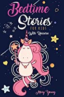 Bedtime Stories for Kids with Unicorn: The Complete Amazing Book for Highly Sensitive Kids. Stop Wasting Your Time on Other Books. Use These Tales to Entertain Your Child