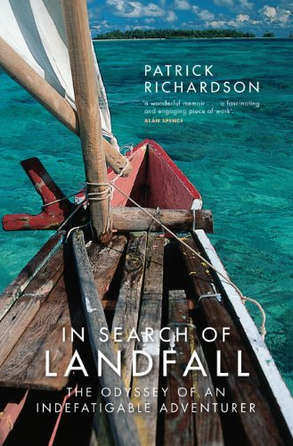 In Search of Landfall: The Odyssey of an Indefatigable Adventurer (English Edition)