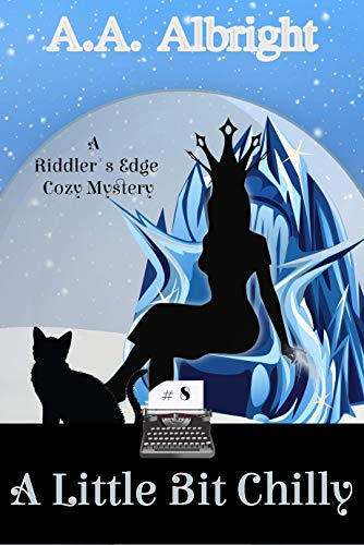 A Little Bit Chilly (A Riddler's Edge Cozy Mystery #8) by [A.A. Albright]