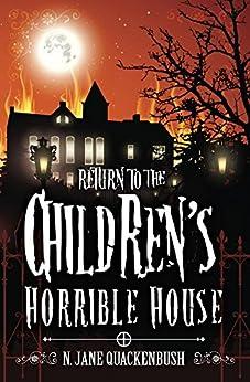 Return To The Children's Horrible House by [N. Jane Quackenbush]