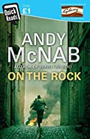 On The Rock: Quick Read by Andy McNab(2016-02-04)