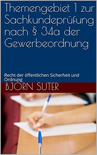 Themengebiet 1 zur Sachkundeprüfung nach § 34a der Gewerbeordnung: Recht der öffentlichen Sicherheit und Ordnung (Sachkundeprüfung § 34a GewO)