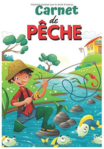 Carnet de pêche: Journal de bord de la pêche : Carnet de bord pour le petit pêcheur sérieux afin de consigner les expériences de pêche, plus de 100 pages pour noter les sorties de pêche.