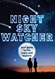 Night Sky Watcher: Your guide to the stars and planets (Watcher Guide)