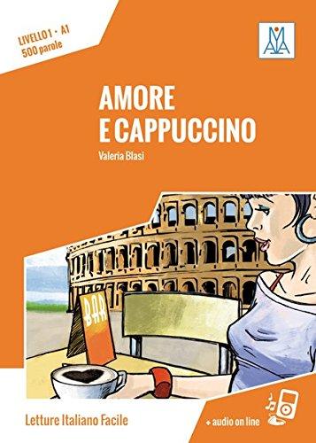 Amore e cappuccino: Livello 1 / Lektüre + Audiodateien als Download (Letture Italiano Facile)