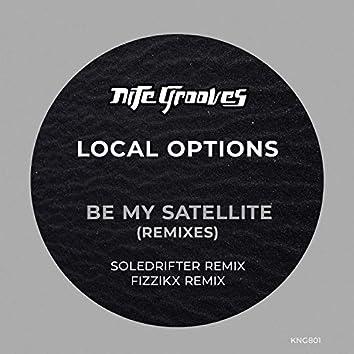 Be My Satellite (Remixes)